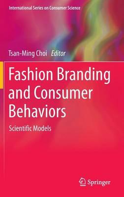 Fashion Branding and Consumer Behaviors: Scientific Models - International Series on Consumer Science (Hardback)