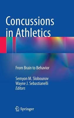 Concussions in Athletics: From Brain to Behavior (Hardback)
