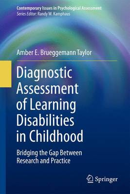 Diagnostic Assessment of Learning Disabilities in Childhood: Bridging the Gap Between Research and Practice - Contemporary Issues in Psychological Assessment (Hardback)
