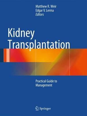 Kidney Transplantation: Practical Guide to Management (Hardback)