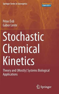 Stochastic Chemical Kinetics: Theory and (Mostly) Systems Biological Applications - Springer Series in Synergetics (Hardback)