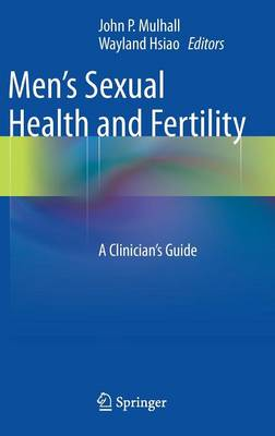 Men's Sexual Health and Fertility: A Clinician's Guide (Hardback)