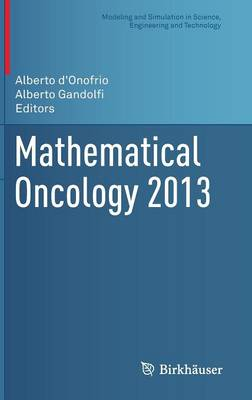 Mathematical Oncology 2013 - Modeling and Simulation in Science, Engineering and Technology (Hardback)