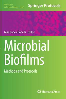Microbial Biofilms: Methods and Protocols - Methods in Molecular Biology 1147 (Hardback)