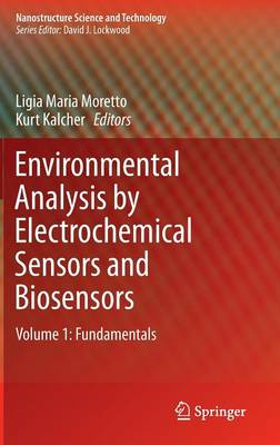 Environmental Analysis by Electrochemical Sensors and Biosensors: Fundamentals - Nanostructure Science and Technology (Hardback)