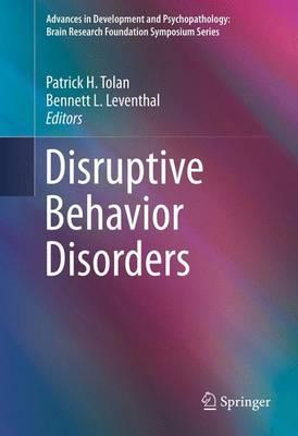 Disruptive Behavior Disorders - Advances in Development and Psychopathology: Brain Research Foundation Symposium Series 1 (Paperback)