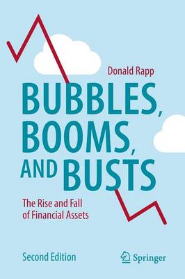 Bubbles, Booms, and Busts: The Rise and Fall of Financial Assets (Paperback)