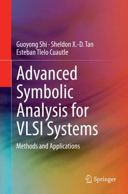 Advanced Symbolic Analysis for VLSI Systems: Methods and Applications (Hardback)