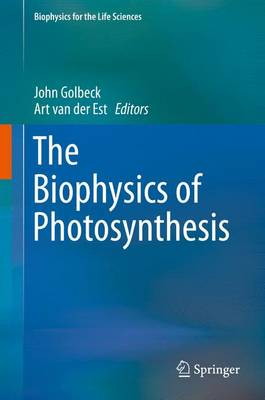 The Biophysics of Photosynthesis - Biophysics for the Life Sciences 11 (Hardback)