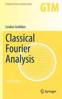 Classical Fourier Analysis - Graduate Texts in Mathematics 249 (Hardback)