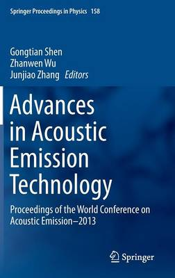 Advances in Acoustic Emission Technology: Proceedings of the World Conference on Acoustic Emission-2013 - Springer Proceedings in Physics 158 (Hardback)