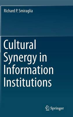 Cultural Synergy in Information Institutions (Hardback)