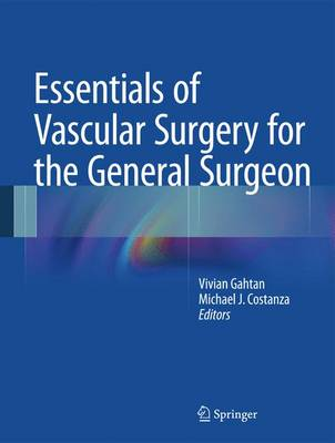 Essentials of Vascular Surgery for the General Surgeon (Hardback)