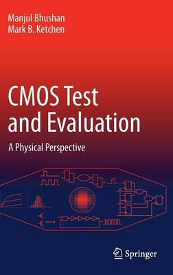 CMOS Test and Evaluation: A Physical Perspective (Hardback)
