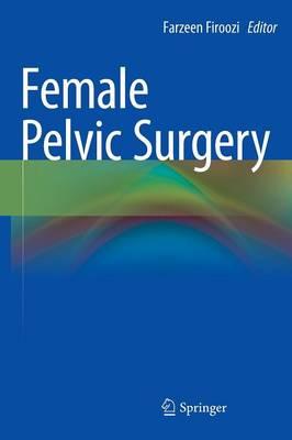 Female Pelvic Surgery (Hardback)