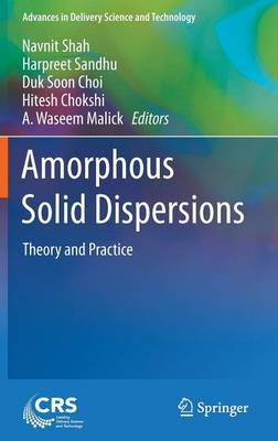 Amorphous Solid Dispersions: Theory and Practice - Advances in Delivery Science and Technology (Hardback)