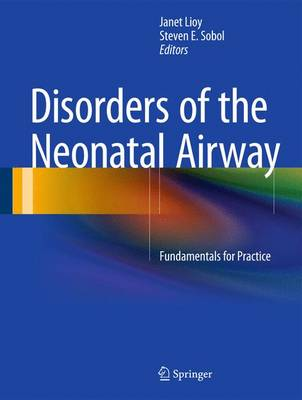 Disorders of the Neonatal Airway: Fundamentals for Practice (Hardback)
