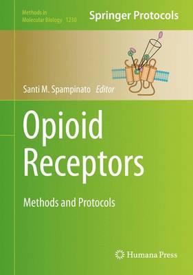 Opioid Receptors: Methods and Protocols - Methods in Molecular Biology 1230 (Hardback)