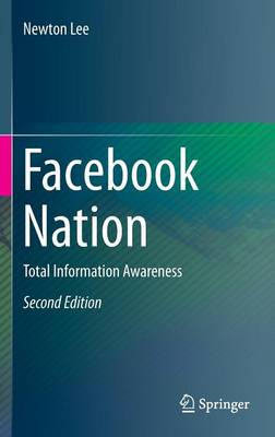 Facebook Nation: Total Information Awareness (Hardback)