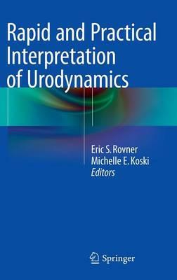 Rapid and Practical Interpretation of Urodynamics (Hardback)