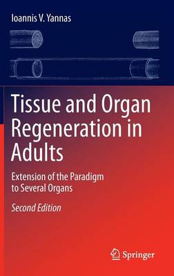 Tissue and Organ Regeneration in Adults: Extension of the Paradigm to Several Organs (Hardback)