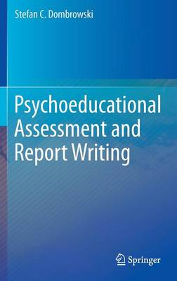 Psychoeducational Assessment and Report Writing (Hardback)