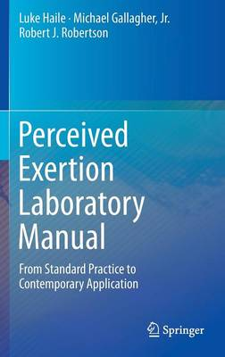 Perceived Exertion Laboratory Manual: From Standard Practice to Contemporary Application (Hardback)