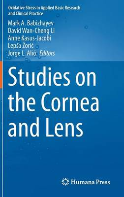 Studies on the Cornea and Lens - Oxidative Stress in Applied Basic Research and Clinical Practice (Hardback)