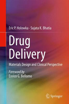 Drug Delivery: Materials Design and Clinical Perspective (Hardback)