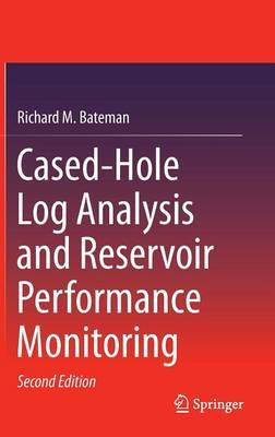 Cased-Hole Log Analysis and Reservoir Performance Monitoring (Hardback)
