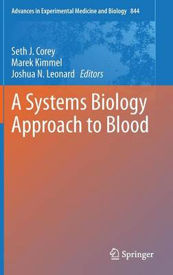 A Systems Biology Approach to Blood - Advances in Experimental Medicine and Biology 844 (Hardback)