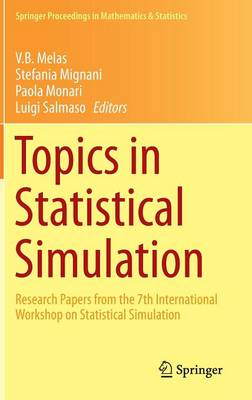 Topics in Statistical Simulation: Research Papers from the 7th International Workshop on Statistical Simulation - Springer Proceedings in Mathematics & Statistics 114 (Hardback)