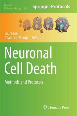 Neuronal Cell Death: Methods and Protocols - Methods in Molecular Biology 1254 (Hardback)