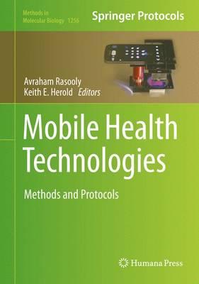 Mobile Health Technologies: Methods and Protocols - Methods in Molecular Biology 1256 (Hardback)