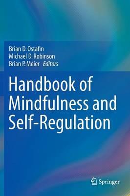 Handbook of Mindfulness and Self-Regulation (Hardback)