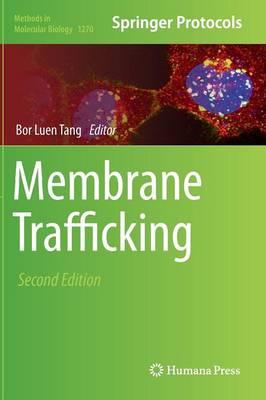 Membrane Trafficking: Second Edition - Methods in Molecular Biology 1270 (Hardback)