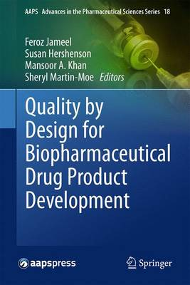 Quality by Design for Biopharmaceutical Drug Product Development - AAPS Advances in the Pharmaceutical Sciences Series 18 (Hardback)