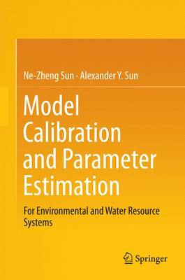 Model Calibration and Parameter Estimation: For Environmental and Water Resource Systems (Hardback)