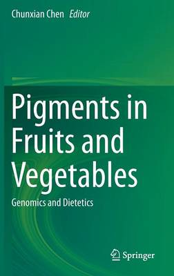 Pigments in Fruits and Vegetables: Genomics and Dietetics (Hardback)