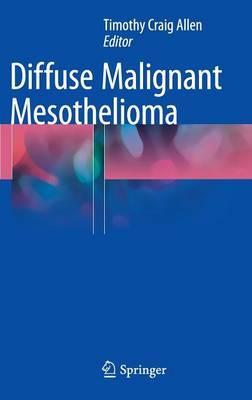 Diffuse Malignant Mesothelioma (Hardback)