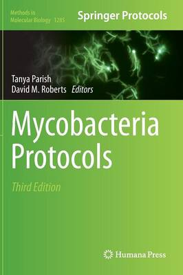 Mycobacteria Protocols - Methods in Molecular Biology 1285 (Hardback)