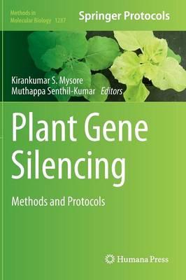 Plant Gene Silencing: Methods and Protocols - Methods in Molecular Biology 1287 (Hardback)
