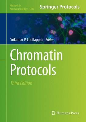 Chromatin Protocols - Methods in Molecular Biology 1288 (Hardback)