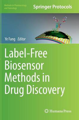 Label-Free Biosensor Methods in Drug Discovery - Methods in Pharmacology and Toxicology (Hardback)