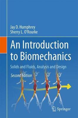 An Introduction to Biomechanics: Solids and Fluids, Analysis and Design (Hardback)