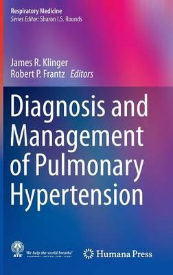 Diagnosis and Management of Pulmonary Hypertension - Respiratory Medicine (Hardback)