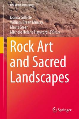 Rock Art and Sacred Landscapes - One World Archaeology 8 (Paperback)