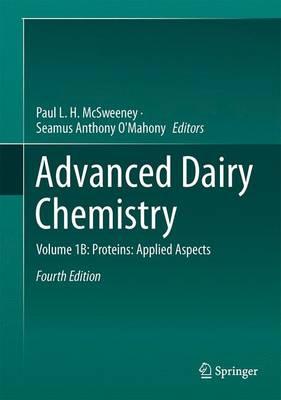 Advanced Dairy Chemistry: Volume 1B: Proteins: Applied Aspects (Hardback)