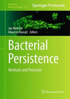 Bacterial Persistence: Methods and Protocols - Methods in Molecular Biology 1333 (Hardback)