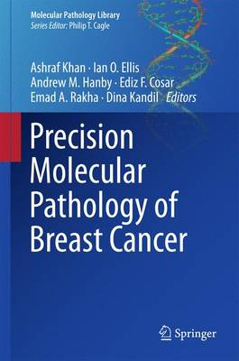 Precision Molecular Pathology of Breast Cancer - Molecular Pathology Library 10 (Hardback)